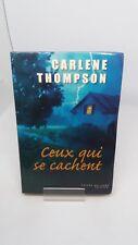Ceux qui se cachent - Carlene Thompson