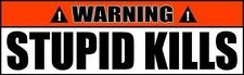 """Stupid Kills Funny Bumper Stickers 2 Pack Funny Decals  8"""" wide  OW36"""