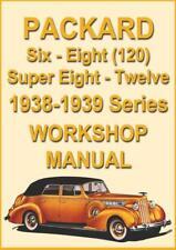 PACKARD 1938-1939, SIX, ONE TWENTY, EIGHT, SUPER EIGHT & TWELVE WORKSHOP MANUAL