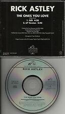 RICK ASTLEY The Ones you Love w/ ULTRA RARE EDIT RADIO PROMO DJ CD single 1993