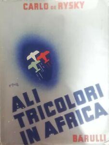 ALI TRICOLORI AFRICA AERONAUTICA FUTURISMO LIBRO PIQUILLO DE RYSKY BARULLI AEREO