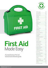 First Aid Made Easy: A Comprehensive First Aid Manual and Reference Guide, Nigel