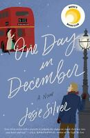One Day in December: A Novel by Josie Silver PAPERBACK 2018, BRAND NEW