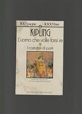 Rudyard Kipling L'UOMO CHE VOLLE FRASI RE / costruttori di ponti