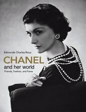 Chanel and Her World : Friends, Fashion, and Fame by Edmonde Charles-Roux...