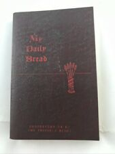 My Daily Bread a Summary of the Spiritual Life Anthony J. Paone 1954