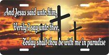 Jesus Christ Lord Luke 23:43 God Kreuz Kennzeichen Auto Truck Tag