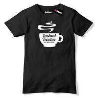 Instant Teacher Just Add Coffee Mens Premium T-Shirt Funny Slogan