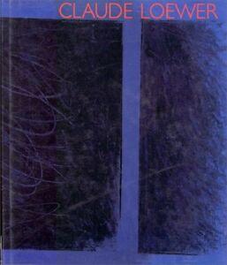 Claude Loewer: L'évasion calculée : travaux 1938 à 1993