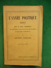 L'ANNEE POLITIQUE 1903 AVEC INDEX TABLES ET NOTES ANDRE DANIEL IIIE REPUBLIQUE