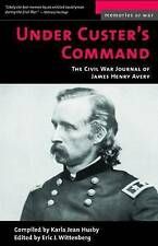 Under Custer's Command: The Civil War Journal of James Henry Avery-ExLibrary