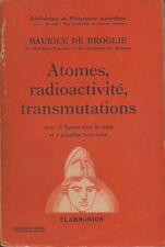 Livre atomes radioactivité transmutations Maurice de Broglie book