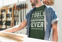 Men's Funny Carpenter T-Shirt Too Many Tools Said No Woodworker Ever Shirts Tee