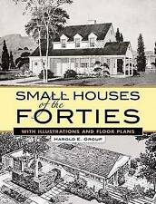 Small Houses of the Forties: With Illustrations and Floor Plans by Harold E. Group (Paperback, 2007)