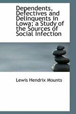 Dependents, Defectives and Delinquents in Lowa;, Mounts Hardcover-,