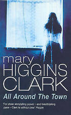 All Around The Town by Mary Higgins Clark (Paperback) New Book