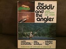 The Caddis And The Angler,Solomon & Leiser, Signed. Stackpole Books.1977 1st Ed.