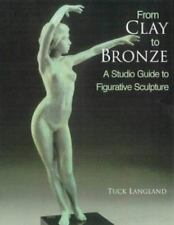 From Clay to Bronze: A Studio Guide to Figurative Sculpture