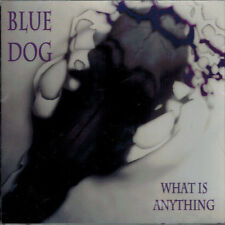 BLUE DOG - What is Anything (CD 1994)