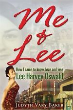 Me and Lee: How I Came to Know, Love and Lose Lee Harvey Oswald by Judyth Vary B