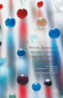 Beliefs, Agency and Identity in Foreign Language Learning and Teaching: By Ka...
