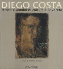 Diego Costa: artisti e uomini di cultura a Rovereto. Regesto della donazione Cos