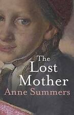 THE LOST MOTHER - A Story of Art and Love by Anne Summers (HB 2009) LIKE NEW!