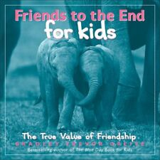 Friends to the End for Kids: The True Value of Fri