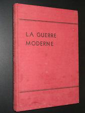 LA GUERRE MODERNE - RECUEIL D'ARTICLES - 1942