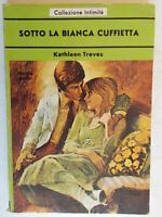 Sotto la bianca cuffiettaTreves kathleenintimità romanzi rosa amore storici 88