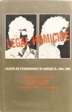 LEGAL HOMICIDE - DEATH AS PUNISHMENT IN AMERICA, 1864-1982