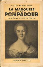 """"""" LA MARQUISE DE POMPADOUR """" HENRI CARRE LIVRE EDITION 1937"""