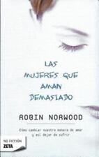Las Mujeres Que Aman Demasiado by Robin Norwood (EN ESPAÑOL)