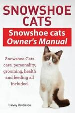 Snowshoe Cats. Snowshoe Cats Owner's Manual. Snowshoe Cats care, personality,.