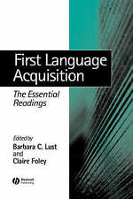 First Language Acquisition: The Essential Readings (Linguistics: the-ExLibrary
