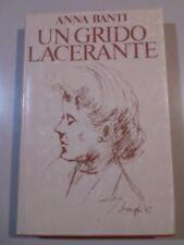 LIBRO : UN GRIDO LACERANTE - ANNA BANTI - ED. CLUB DEL LIBRO RIZZOLI - 1981
