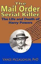 USED (VG) The Mail Order Serial Killer: The Life and Death of Harry Powers
