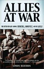 Allies at War : The Bitter Rivalry among Churchill, Roosevelt, and de Gaulle by