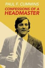 Confessions of a Headmaster by Paul F. CUMMINS (2015, Paperback)