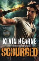 Iron Druid Chronicles #9: Scourged by Kevin Hearne Hardback with Dustjacket New!