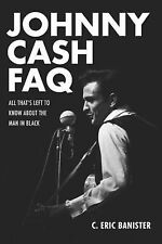 Johnny Cash FAQ : All That's Left to Know about the Man in Black