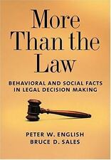 More Than the Law: Behavioral and Social Facts in Legal Decision Making Law and