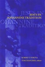 Jesus in Johannine Tradition (2001, Paperback)  * Brand new!*