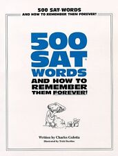 500 SAT Words, and How To Remember Them Forever! by Trish Dardine, Charles Gulot