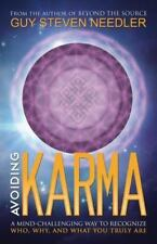 Avoiding Karma : A Mind-Challenging Way to Recognize Who, Why, and What You...
