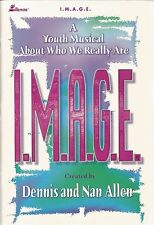 I. M. A. G. E. : A Youth Musical about Who We Really Are by Nan Allen and Dennis