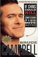 If Chins Could Kill: Confessions of A B Movie Actor, Bruce Campbell,0312291450,