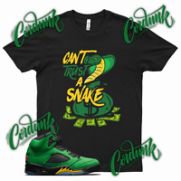 Black CANT TRUST A SNAKE T Shirt for Jordan 5 Oregon Ducks Green Elevate Yellow