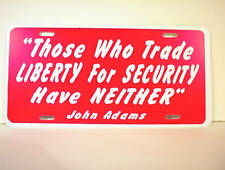 Those Who Trade Liberty for Security Have Neither John Adams AUTO TAG PLATE NEW