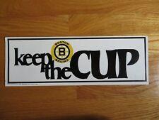 "Original BOSTON BRUINS ""Keep the (Stanley) CUP"" 15"" STICKER / DECAL Bobby Orr"